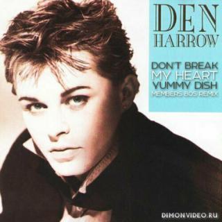 Den Harrow - Don't Break My Heart (Yummy Dish Members 80s Radio Remix)