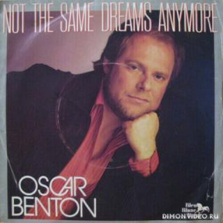 Oscar Benton - Not The Same Dreams Anymore