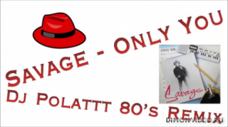 Savage - Only You (Dj.Polattt 80's Remix)