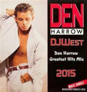 Den Harrow - DJ West Greatest Hits Mix