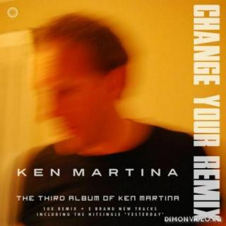 Ken Martina - Change Your Remix (2020)