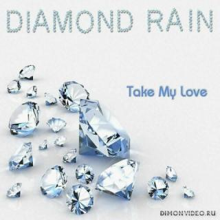 Diamond Rain - Take My Love (Special Collector\