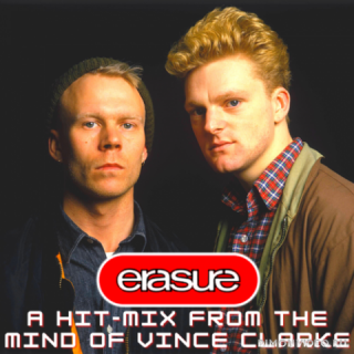 Erasure - A Hit-Mix From The Mind Of Vince Clarke (2020)