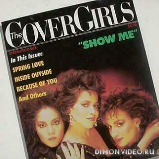 The Cover Girls - Show Me (1987)