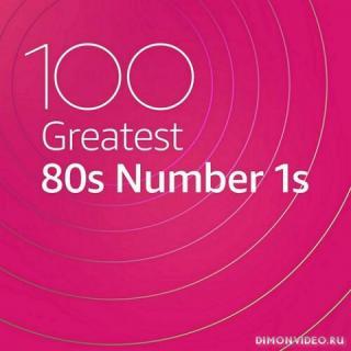 VA - 100 Greatest 80s Number 1s (2020)