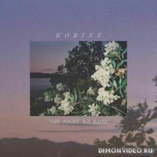 Korine - The Night We Raise (2020)