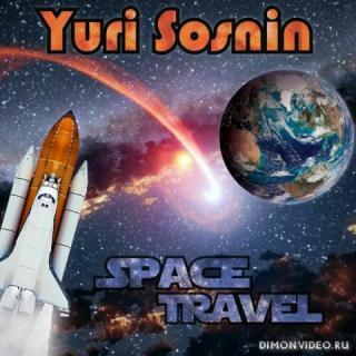 Юрий Соснин (Yuri Sosnin) - Space Travel (2018)
