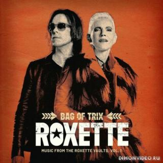 Roxette - Bag Of Trix Vol. 1 (Music From The Roxette Vaults) (2020)
