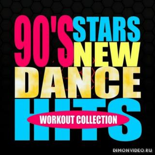 VA - 90's Stars New Dance Hits: Workout Collection (2020)