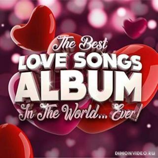 VA - The Best Love Songs Album In The World...Ever! (2021)