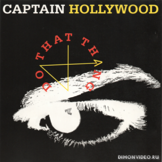 Captain Hollywood Project - Do That Thang (1989)