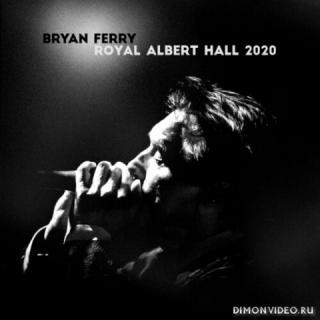Bryan Ferry - Live at the Royal Albert Hall 2020 (2021)
