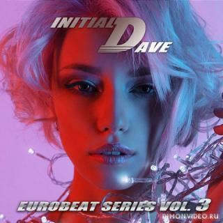 VA - Initial Dave Eurobeat Series Vol. 3 (2021)