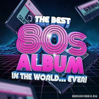 VA - The Best 80s Album In The World...Ever! (2021)