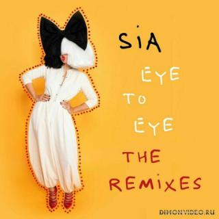 Sia - Eye To Eye (The Remixes) (2021)