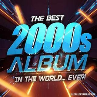 VA - The Best 2000s Album In The World...Ever! (2021)