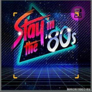 VA - Stay In The 80s (2018)