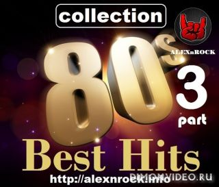 Best Hits 80s от ALEXnROCK part 3 (2018)