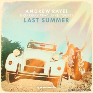Andrew Rayel & Garibay feat. Jake Torrey - Last Summer (Original Mix)