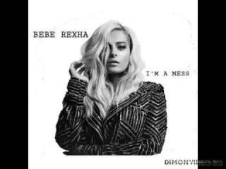 Bebe Rexha - I'm a Mess