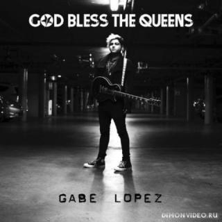 Gabe Lopez - God Bless The Queens (2018)