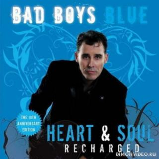 Bad Boys Blue - Heart and Soul [Recharged] (2018)