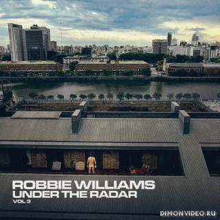 Robbie Williams - Under the Radar Volume 3 (2019)
