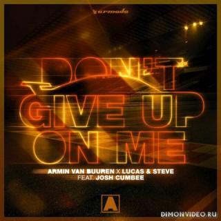 Armin van Buuren X Lucas & Steve feat. Josh Cumbee - Don't Give Up On Me (Extended Mix)