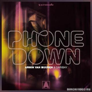 Armin van Buuren & Garibay - Phone Down (Original Mix)