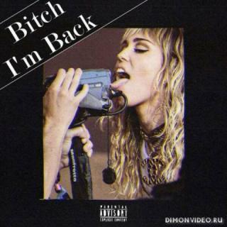 Miley Cyrus - Bitch I'm Back (2019)