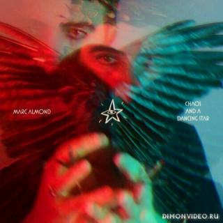 Marc Almond - Chaos and a Dancing Star (2020)