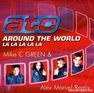 ATC  -  Around The World (Mike C Green & Alex Marvel Remix)