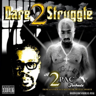 Various Artists - A 2Pac Tribute: Dare 2 Struggle