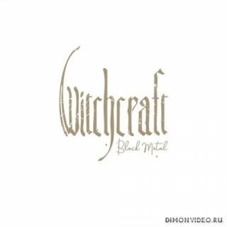 Witchcraft - Black Metal (2020)