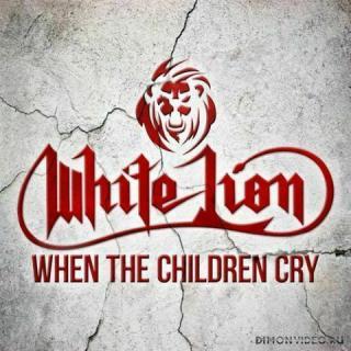 White Lion - When the Children Cry (2020)
