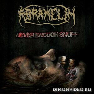 Abramelin - Never Enough Snuff (2020)