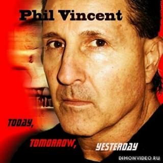 Phil Vincent - Today, Tomorrow, Yesterday (2020)