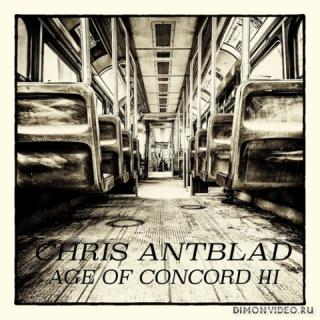 Chris Antblad - Age of Concord III (2020)