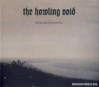 The Howling Void - Bleak And Everlasting (2019)