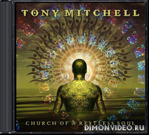 Tony Mitchell - Church of a Restless Soul (2020)