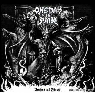 One Day In Pain - Imperial Fires (2020)