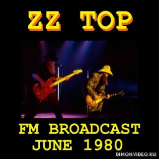 ZZ Top - ZZ Top FM Broadcast June 1980 (2020)