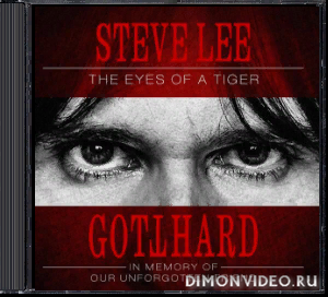 Gotthard - Steve Lee - The Eyes Of A Tiger (In Memory Of Our Unforgotten Friend) (2020)