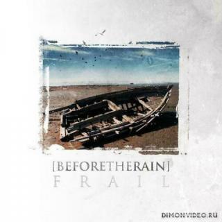 Before The Rain - Frail (2011)