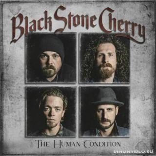 Black Stone Cherry - The Human Condition (2020)