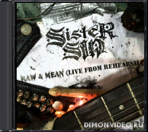 Sister Sin - Raw & Mean (Live from Rehearsals) (2020)