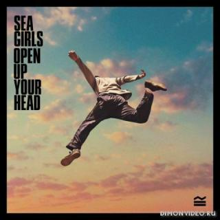 Sea Girls - Open Up Your Head (2020)