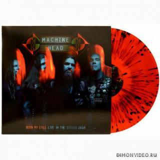 Machine Head - Burn My Eyes Live In The Studio ( Vinyl Rip) (2019)