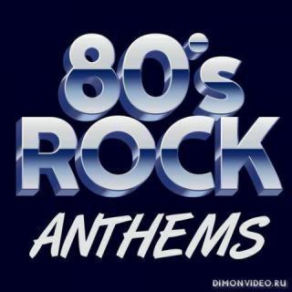 VA - 80's Rock Anthems (2020)
