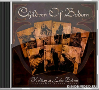 Children Of Bodom - Holiday At Lake Bodom - 15 Years Of Wasted Youth (2012)